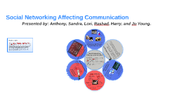 Social Networking Affecting Communication
