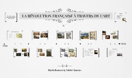 LA RÉVOLUTION FRANÇAISE À TRAVERS DE L'ART