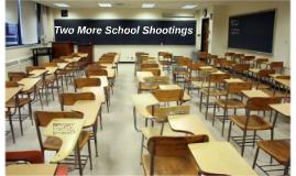 Copy of Two More School Shootings