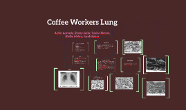 Coffee Workers Lung