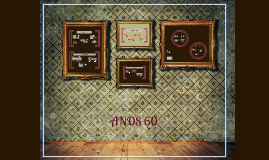 Copy of ANOS 60