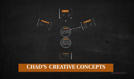 Copy of CHAD'S  CREATIVE CONCEPTS