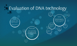 Evaluation of DNA technology
