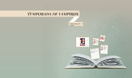 TEMPORADA DE VAMPIROS