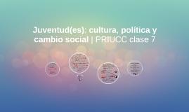 Juventud(es): cultura, política y cambio social | PRIUCC Cl7