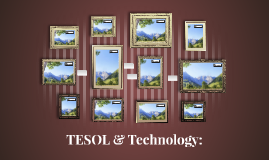 TESOL & Technology: