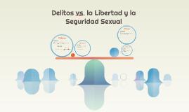 Delitos vs. la Libertad y la Seguridad Sexual