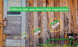 Utiliza la info. para desarrollar argumentos
