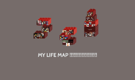 MY LIFE MAP !!!!!!!!!!!!!!!!!!!!!