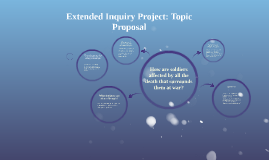 Extended Inquiry Project: Topic Proposal