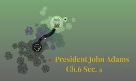 John Adams Ch.6 Sec. 4