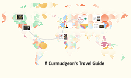 A Curmudgeon's Travel Guide