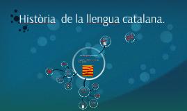 Copy of Historia  de la llengua catalana.
