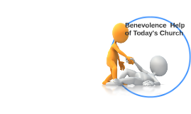 Benevolence  Help of Today's Church
