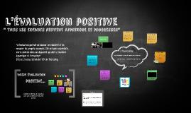 Evaluation positive
