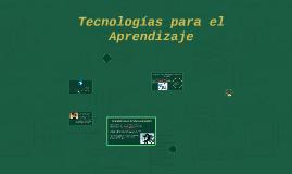 Tecnologias para el Aprendizaje