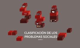 CLASIFICACIÒN DE LOS PROBLEMAS SOCIALES