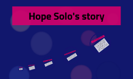 Hope Solo's story