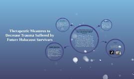 Copy of Therapeutic Methods for Future Holocaust Survivors