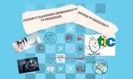 Copy of Copy of Gestion de plataforma tecnologica TIC en produccion y gestión de proyectos TIC