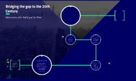 Bridging the gap to the 20th Century