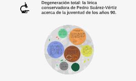 Degeneración total: la lírica conservadora de Pedro Suárez-V