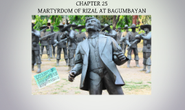 martyrdom at bagumbayan On december 30, 1896, dr jose protacio rizal, the greatest man of the malayan race, was shot to death at bagumbayan (present day luneta or rizal park), manila, by a firing squad of native soldiers, on the accusation of political conspiracy and sedition, and rebellion against the spanish government.