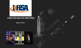 Copy of IHSA DELEGATE MEETING
