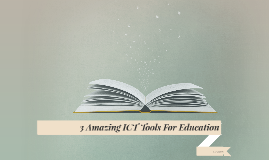 3 Amazing ICT Tools For Education