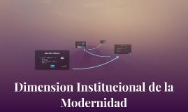 Dimension Institucional de la Modernidad