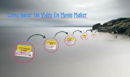 Como hacer un Video En Movie Maker
