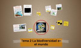 Tema 2 La biodiversidad en el mundo
