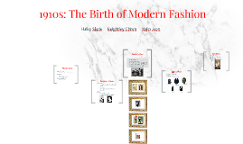 Copy of 1910s: The Birth of Modern Fashion