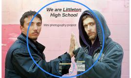 LHS Community:  We are Littleton High School