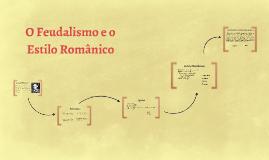 O Feudalismo e o Estilo Românico