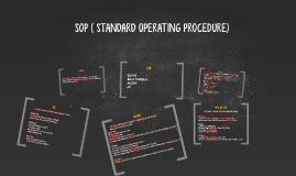 SOP ( STANDARD OPERATING PROCEDURE)