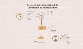 Desenvolvimiento historico de la universidad en America lati