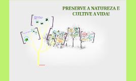 Copy of PRESERVE A NATUREZA E CULTIVE A VIDA!