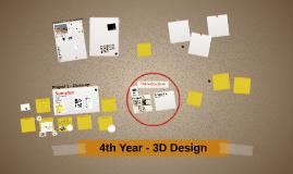 4th Year - 3D Design