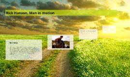 Rick Hanson, Man in motion