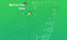 Copy of Major Eras in Texas History