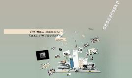 Copy of THEODOR ADORNO E A ESCOLA DE FRANKFURT