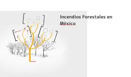 Incendios Forestales en Mèxico