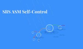 SRS ASM Self-Control