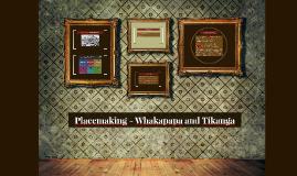 Placemaking - Whakapapa and Tikanga