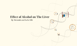 The Affect of Alcohol on The Liver