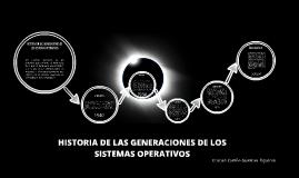 HISTORIA DE LAS GENERACIONES DE LOS SISTEMAS OPERATIVOS
