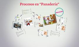 """Copy of Copy of Procesos en """"Panadería"""""""