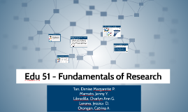 Edu 51 - Fundamentals of Research