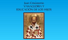 Copy of Juan Crisóstomo Vanagloria y Educación a los Hijos